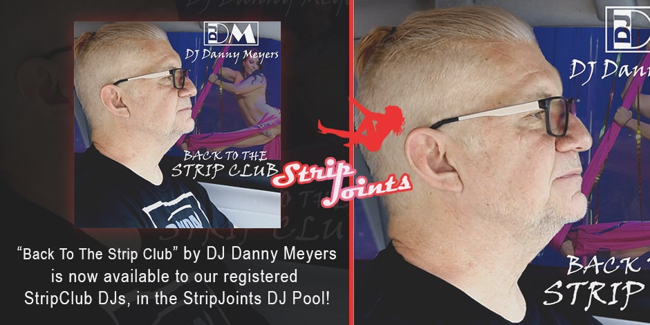 DJ Danny Meyers – Back to the Strip Club