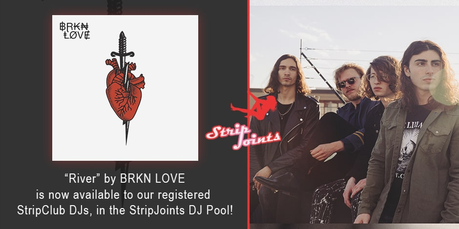 "BRKN LOVE – ""River"""